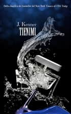 TIENIMI - Una novella dell'Agenzia Stark International ebook by J. Kenner