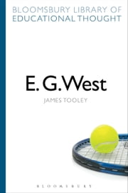 E. G. West ebook by James Tooley,Professor Richard Bailey