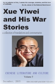 Xue Yiwei and His War Stories - Chinese Literature and Culture Volume 5 ebook by Xue Yiwei et al.