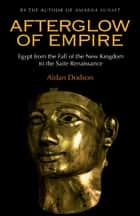 Afterglow of Empire ebook by Aidan Dodson