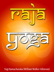 Raja Yoga ebook by Yogi Ramacharaka