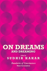 On Dreams and Dreaming ebook by Sudhir Kakar
