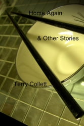 Home Again - & Other Stories ebook by Terry Collett