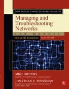 Mike Meyers' CompTIA Network+ Guide to Managing and Troubleshooting Networks Lab Manual, Fourth Edition (Exam N10-006) ebook by Mike Meyers, Jonathan S. Weissman