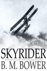 Skyrider ebook by B. M. Bower