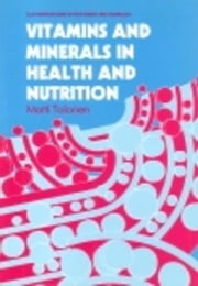 Vitamins and Minerals in Health and Nutrition ebook by Tolonen, M