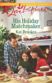 His Holiday Matchmaker ebook by Kat Brookes