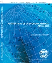 World Economic Outlook, April 2006 ebook by International Monetary Fund. Research Dept.