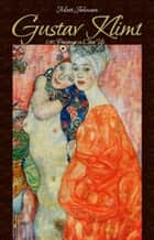 Gustav Klimt:130 Paintings in Close Up ebook by Matt Johnson