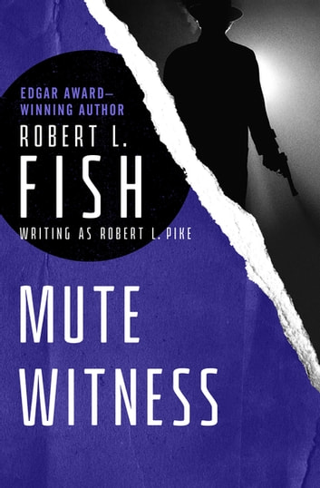Mute Witness ebook by Robert L. Fish