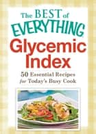 Glycemic Index - 50 Essential Recipes for Today's Busy Cook ebook by Adams Media