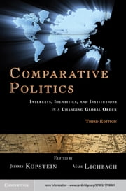 Comparative Politics - Interests, Identities, and Institutions in a Changing Global Order ebook by
