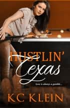 Hustlin' Texas ebook by KC Klein
