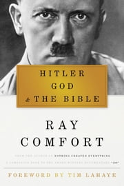 Hitler, God, and the Bible ebook by Ray Comfort,Tim LaHaye