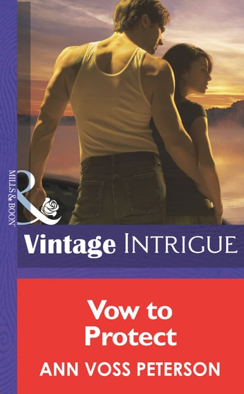 Vow To Protect (Mills & Boon Intrigue) (Wedding Mission, Book 3) eBook by Ann Voss Peterson
