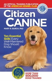 Citizen Canine ebook by The American Kennel Club The American Kennel Club