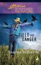 Field of Danger - A Riveting Western Suspense ebook by Ramona Richards