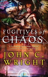Fugitives of Chaos ebook by John C. Wright