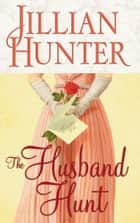 The Husband Hunt ebook by Jillian Hunter