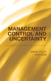 Management Control and Uncertainty ebook by David T. Otley,Kim Soin,Management Control Association Association