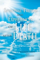 Spiritual Truths and Experiences of Life after Death ebook by Gert Niemand