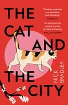 The Cat and The City - 'Vibrant and accomplished' David Mitchell ebook by Nick Bradley