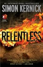 Relentless - A Thriller ebook by Simon Kernick