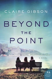 Beyond the Point - A Novel ebook by Claire Gibson