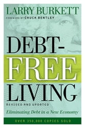 Debt-Free Living - Eliminating Debt in a New Economy ebook by Larry Burkett