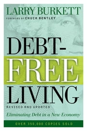 Debt-Free Living - Eliminating Debt in a New Economy ebook by Kobo.Web.Store.Products.Fields.ContributorFieldViewModel