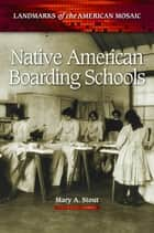 Native American Boarding Schools ebook by Mary A. Stout
