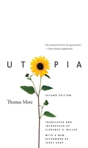 Utopia - Second Edition ebook by Thomas More,Jerry Harp,Clarence H. Miller