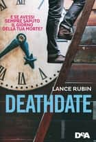 Deathdate ebook by Lance Rubin