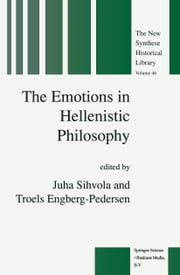 The Emotions in Hellenistic Philosophy ebook by J. Sihvola,T. Engberg-Pedersen