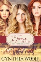 The Tame Series Four Story Collection ebook by Cynthia Woolf
