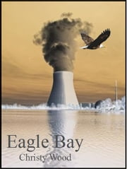 Eagle Bay ebook by Christy Wood