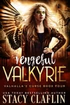 Vengeful Valkyrie ebook by Stacy Claflin