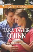 The Moment of Truth ebook by Tara Taylor Quinn