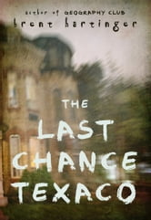The Last Chance Texaco ebook by Brent Hartinger