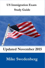 US Immigration Exam Study Guide ebook by Mike Swedenberg