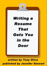 Writing a Resume That Gets You in the Door ebook by Tony Oliva
