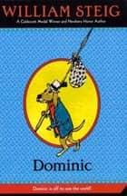 Dominic - A Picture Book ebook by William Steig, William Steig
