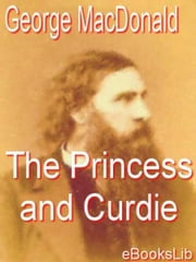 The Princess and Curdie ebook by George MacDonald
