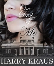 One Drop of Me ebook by Harry Kraus