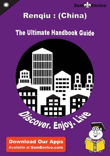 Ultimate Handbook Guide to Renqiu : (China) Travel Guide - Ultimate Handbook Guide to Renqiu : (China) Travel Guide ebook by Carmen Rhodes