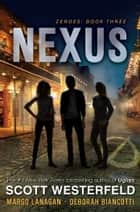 Nexus ebook by Scott Westerfeld, Margo Lanagan, Deborah Biancotti