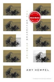 The Collected Stories of Amy Hempel ebook by Amy Hempel,Rick Moody