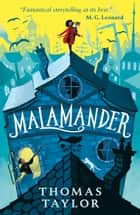 Malamander ebook by Thomas Taylor, George Ermos