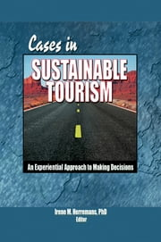 Cases in Sustainable Tourism - An Experiential Approach to Making Decisions ebook by Kaye Sung Chong