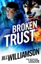 Broken Trust ebook by Jill Williamson